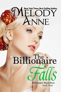 The Billionaire Falls (Billionaire Bachelors 3) by Melody Anne