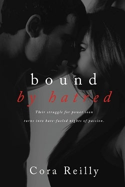 Bound by Hatred (Born in Blood Mafia Chronicles 3) by Cora Reilly