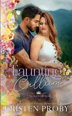 Taunting Callum (Big Sky Royal 3) by Kristen Proby