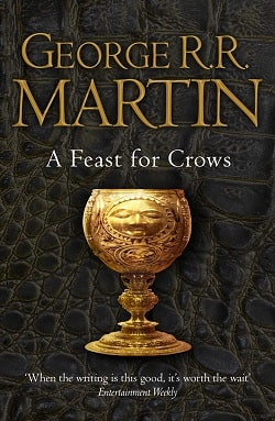 A Feast for Crows (A Song of Ice and Fire 4) by George R.R. Martin