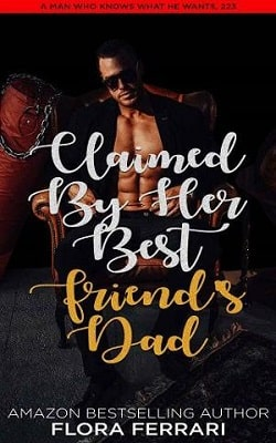 Claimed By Her Best Friend's Dad by Flora Ferrari