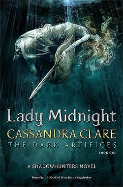 Lady Midnight (The Dark Artifices 1) by Cassandra Clare