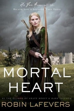 Mortal Heart (His Fair Assassin 3) by Robin LaFevers