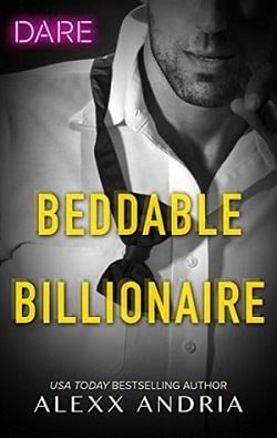 Beddable Billionaire (Dirty Sexy Rich 2) by Alexx Andria