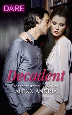 Decadent (Dirty Sexy Rich 3) by Alexx Andria