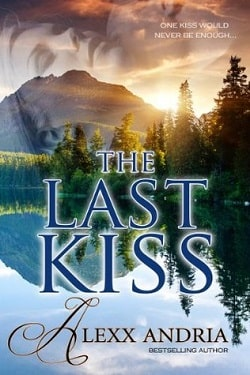 The Last Kiss by Alexx Andria