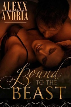 Bound to the Beast by Alexx Andria