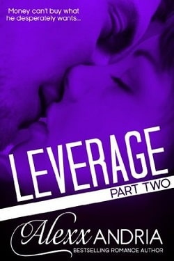 Leverage - Part 2 by Alexx Andria