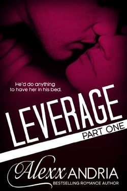 Leverage - Part 1 by Alexx Andria