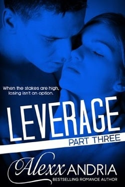 Leverage - Part 3 by Alexx Andria