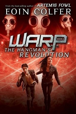 The Hangman's Revolution (W.A.R.P. 2) by Eoin Colfer