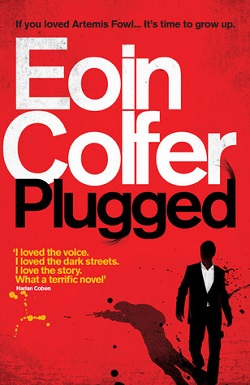 Plugged (Daniel McEvoy 1) by Eoin Colfer