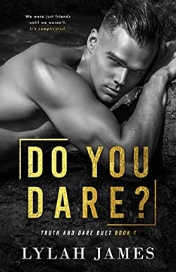 Do You Dare (Truth And Dare Duet 1) by Lylah James