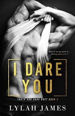 I Dare You (Truth And Dare Duet 2) by Lylah James