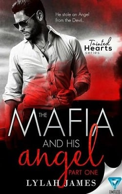 The Mafia And His Angel: Part 1 (Tainted Hearts 1) by Lylah James