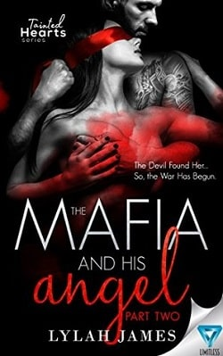 The Mafia And His Angel: Part 2 (Tainted Hearts 2) by Lylah James