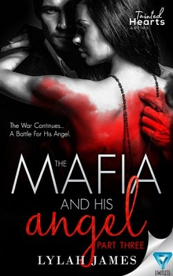 The Mafia And His Angel: Part 3 (Tainted Hearts 3) by Lylah James