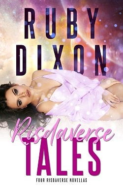Risdaverse Tales (Four Novellas In One) by Ruby Dixon