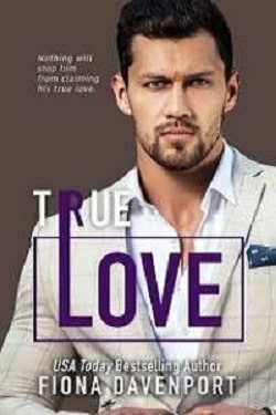 True Love - Love Series by Fiona Davenport
