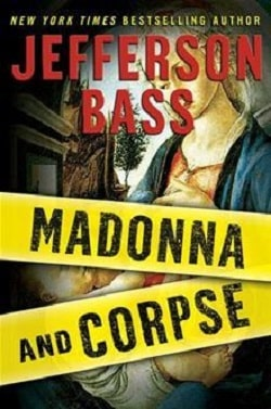 Madonna and Corpse (Body Farm 6.5) by Jefferson Bass
