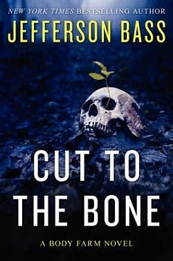 Cut to the Bone (Body Farm 8) by Jefferson Bass