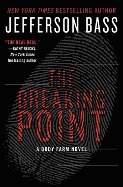 The Breaking Point (Body Farm 9) by Jefferson Bass