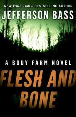 Flesh and Bone (Body Farm 2) by Jefferson Bass
