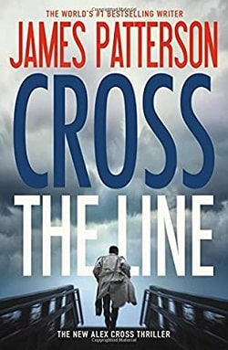 Cross the Line (Alex Cross 24) by James Patterson
