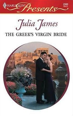 The Greek's Virgin Bride by Julia James