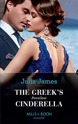 The Greek's Penniless Cinderella by Julia James