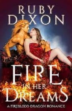Fire in Her Dreams (Fireblood Dragons) by Ruby Dixon