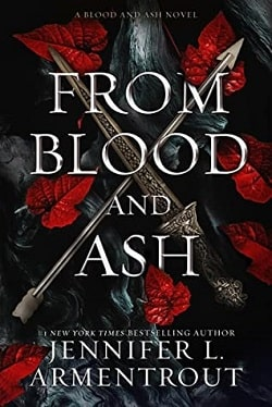 From Blood and Ash (Blood and Ash 1) by Jennifer L. Armentrout