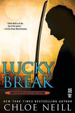 Lucky Break (Chicagoland Vampires 10.5) by Chloe Neill