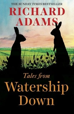 Tales From Watership Down (Watership Down 2) by Richard Adams