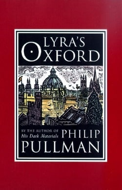Lyra's Oxford (His Dark Materials 3.50) by Philip Pullman