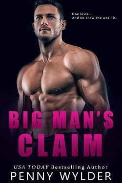 Big Man's Claim (Big Men Big Hearts 2) by Penny Wylder
