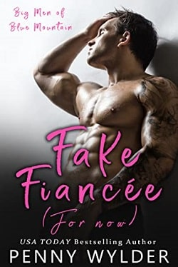 Fake Fiancee (For Now) (Big Men of Blue Mountain 1) by Penny Wylder