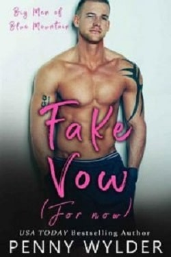 Fake Vow (For Now) (Big Men of Blue Mountain 2) by Penny Wylder