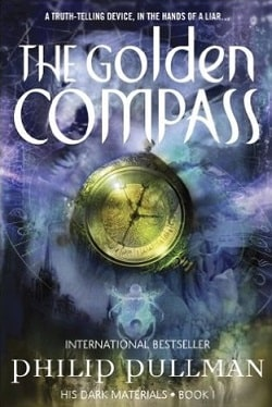 The Golden Compass (His Dark Materials 1) by Philip Pullman