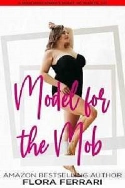 Model for the Mob (Steamy Standalone Instalove Romance) by Flora Ferrari